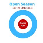 Open Season On The Status Quo